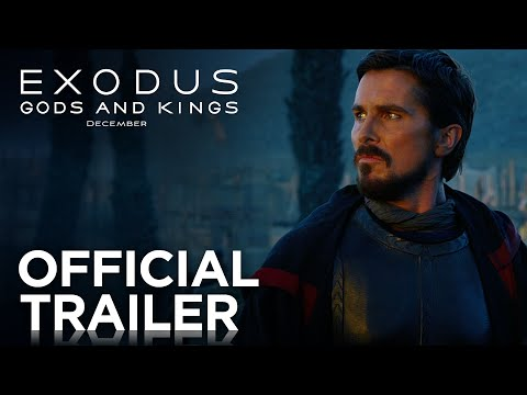 Exodus: Gods and Kings, Official Trailer