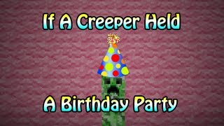 If A Creeper Held A Birthday Party (ItsJerryAndHarry)
