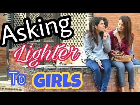 (Nepali Prank - Asking Lighter To Girls - : 3 minutes, 59 seconds.)