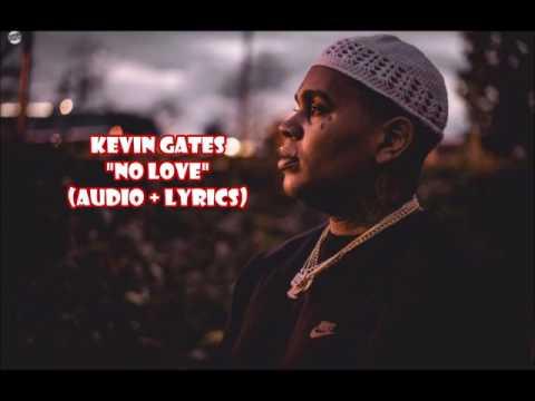 Kevin Gates - No Love (audio + lyrics)