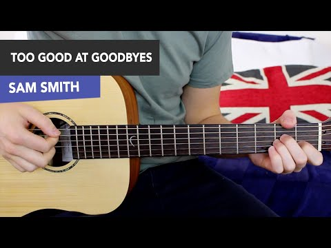 Sam Smith - Too Good At Goodbyes Guitar Lesson (with and without capo) (видео)