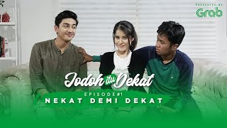 Download Video Jodoh Itu Dekat Eps 1- Nekat Demi Dekat MP3 3GP MP4