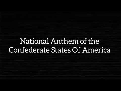 Historical National Anthems: National Anthem of the Confederate States Of America (1861-1865)