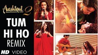 Aashiqui 2  - Tum Hi Ho Remix  Aditya Roy Kapoor, Shraddha Kapoor  DJ Shadow & DJ Javed