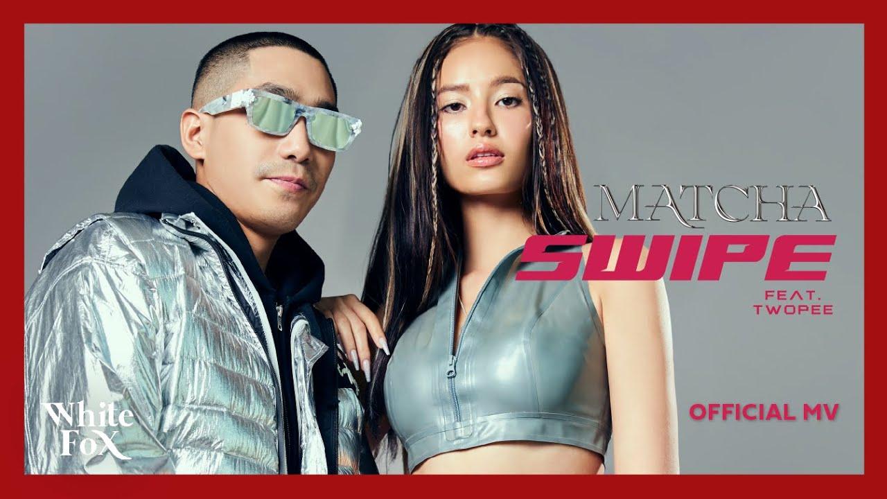 Swipe Feat.TWOPEE - MATCHA [Official MV]