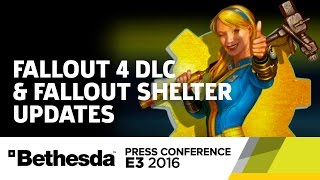 New Fallout 4 DLC and Fallout Shelter Updates - E3 2016 Bethesda Press Conference by GameSpot