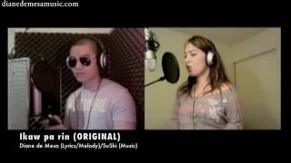 Ikaw pa rin (ORIGINAL) Duet Collaboration with Sushi
