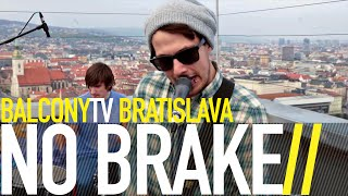 Video No Brake - Talks  [Balcony TV Live]