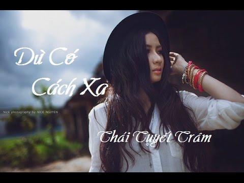 Dù Có Cách Xa (Remix) - Thái Tuyết Trâm [ Video Lyrics/ Kara ] - Thời lượng: 5:02.