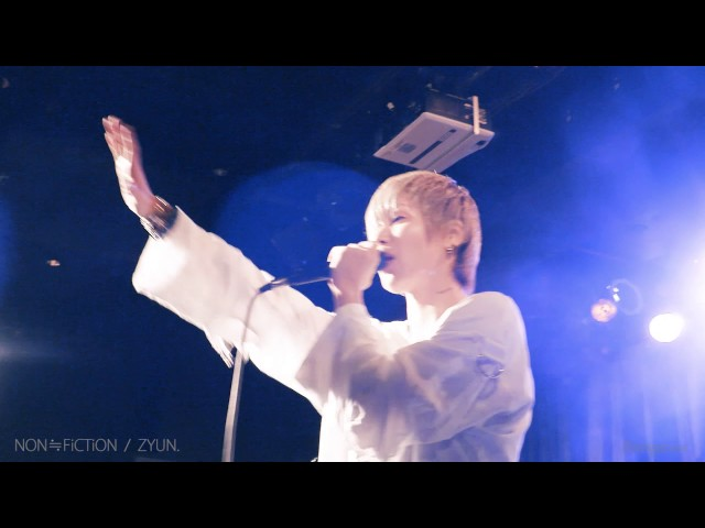 ZYUN.「NON≒FiCTiON」LIVE  月刊 Zyungs. 第3回