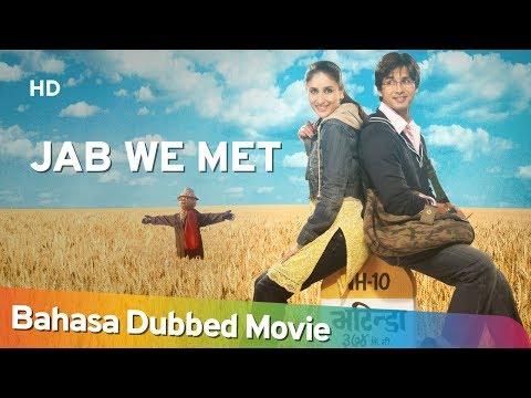 Jab We Met | Bahasa Dubbed Movie | Romantic Movie | Kareena Kapoor | Shahid Kapoor