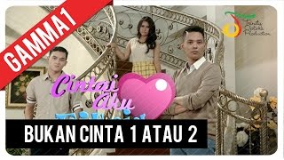 Video Gamma1 - Bukan Cinta 1 Atau 2 | Official Video Clip MP3, 3GP, MP4, WEBM, AVI, FLV Januari 2019