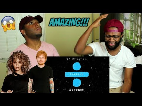 Ed Sheeran - Perfect Duet (with Beyoncé) [Official Audio] (REACTION) (видео)