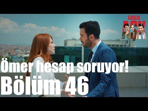 Download Kiralık Aşk 46. Bölüm - Ömer Hesap Soruyor! HD Mp4 3GP Video and MP3