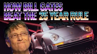 How Bill Gates Beat The 25 Year Rule by Car Throttle