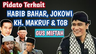 Download Video GUS MIFTAH-TENTANG HABIB BAHAR, JOKOWI, KH MA'RUF AMIN & TGB MP3 3GP MP4