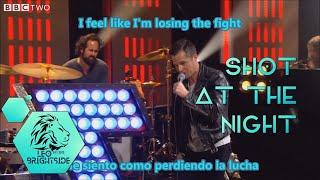 The Killers-Shot At The Night/Letra Oficial(subtitulada Español-Inglés)