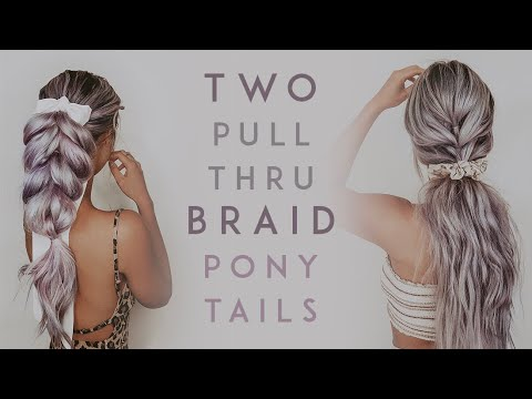 Braid hairstyles - Two Pull Through Braid Ponytails  Kirsten Zellers
