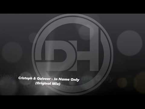 Cristoph & Quivver - In Name Only (Original Mix)
