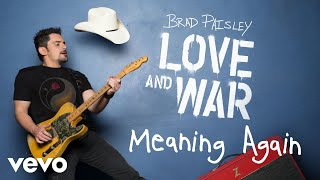 "Get ""Meaning Again"" on Brad Paisley's new album, LOVE AND WAR, available now: smarturl.it/bploveandwar?IQid=YThttp://vevo.ly/kpisxJ"