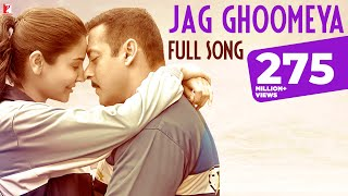 Video Jag Ghoomeya - Full Song | Sultan | Salman Khan | Anushka Sharma | Rahat, Vishal & Shekhar, Irshad K MP3, 3GP, MP4, WEBM, AVI, FLV Januari 2019