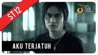 ST12 - Aku Terjatuh | VC Trinity Video