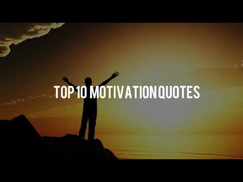 Brainy quotes - Top 10 motivational quotes