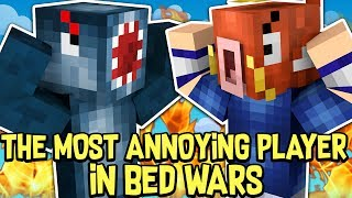THE MOST ANNOYING PLAYER in BEDWARS!! - Minecraft Mini Game