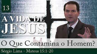 13. O Que Contamina o Homem? - Sérgio Lima