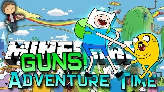 Minecraft: Adventure Time VS GUNS MOD! Modded Mini-Game w/Mitch&Friends!