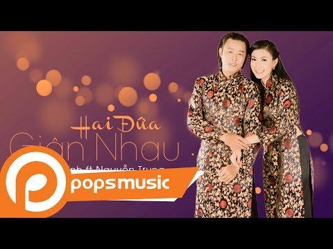 Hai Đứa Giận Nhau | Lý Diệu Linh ft Nguyễn Trung - Thời lượng: 4 phút, 55 giây.