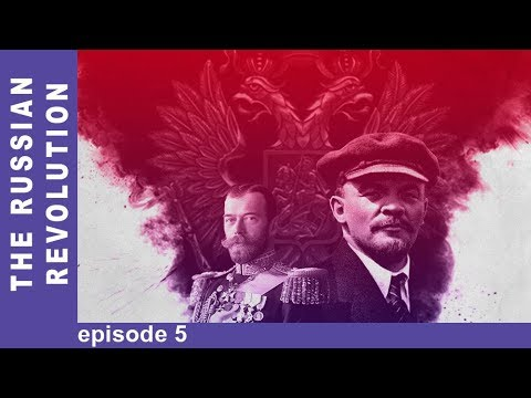 The Russian Revolution. Episode 5. Docudrama. English Subtitles. StarMediaEN