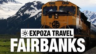 Fairbanks (AK) United States  city photo : Fairbanks (USA) Vacation Travel Video Guide