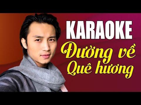KARAOKE Đường Về Quê Hương - Đan Nguyên | Beat Chuẩn Tone Nam - Thời lượng: 4 phút và 49 giây.