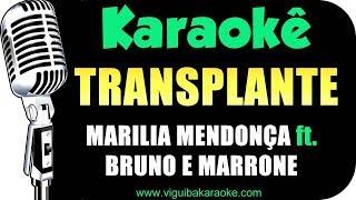 image of 🎤 Marília Mendonça - Transplante part. Bruno e Marrone - Karaokê