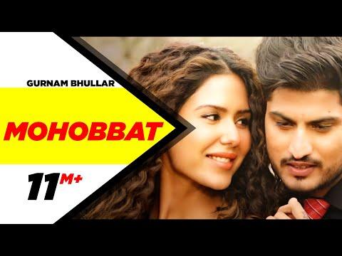 Mohobbat (Official Video) | Gurnam Bhullar | Sonam Bajwa | Guddiyan Patole | Now In Cinemas
