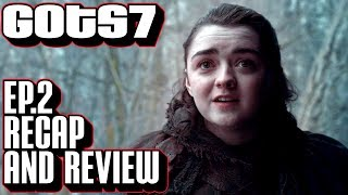 Game of Thrones season 7 episode 2 recap and review. Scene by scene breakdown and discussion on where things are headed...