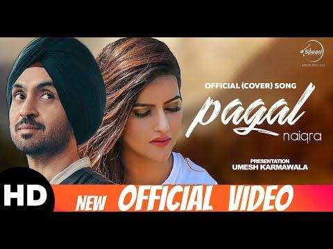 PAGAL (Cover Song) | Diljit Dosanjh | Naiqra | New