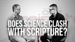 Does Science Clash With Scripture