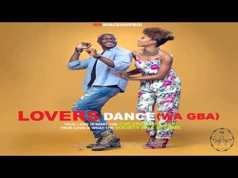 """IBK SpaceShipBoi - Lovers Dance Wa Gba (Dj W """"Single Project"""")"""
