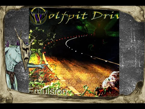 Wolfpit Drive - Emulsion (2011 demo)