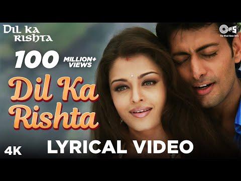 Dil Ka Rishta Lyrical - Dil Ka Rishta | Aishwariya Rai, Arjun Rampal, Priyanshu | Alka, Udit, Kumar