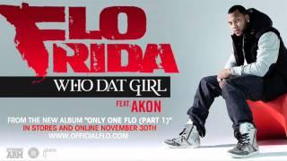 Flo Rida - Who Dat Girl ft. Akon [Audio]
