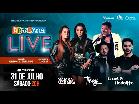 Live #Arraiana — Tierry, Israel e Rodolffo, Maiara e Maraisa