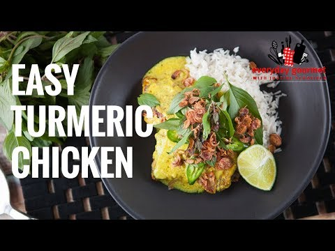 Easy Turmeric Chicken | Everyday Gourmet S7 E11