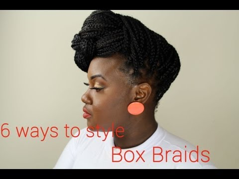 Hair: 6 ways to style box braids