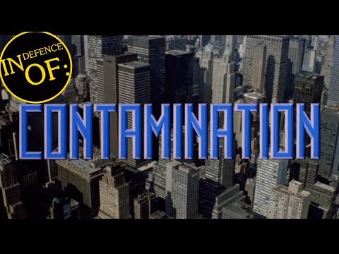 IN DEFENCE OF: Contamination (1980)
