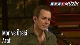 Kral Pop Akustik - mor ve ötesi - Araf