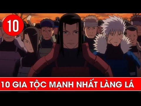 Top 10 gia tộc mạnh nhất làng lá trong Naruto - Thời lượng: 10:32.