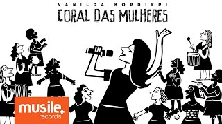 Download Lagu Vanilda Bordieri - Coral das Mulheres) Mp3